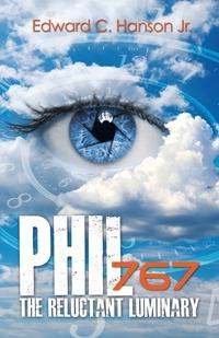 Книга под заказ: «Phil767 the Reluctant Luminary»
