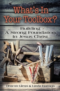 Книга под заказ: «WHAT'S IN YOUR TOOLBOX? Building A Strong Spiritual Foundation In Jesus Christ»
