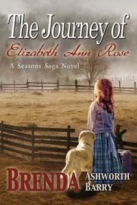 Книга под заказ: «The Journey of Elizabeth Ann Rose»