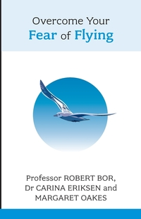 Книга под заказ: «Overcome Your Fear of Flying. Robert Bor, Carina Eriksen and Margaret Oakes»