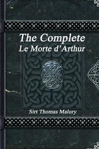 The Complete Le Morte d'Arthur, Sir Thomas Malory обложка-превью