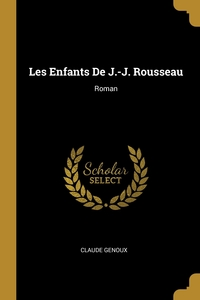 Les Enfants De J.-J. Rousseau: Roman, Claude Genoux обложка-превью