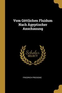 Vom Göttlichen Fluidum Nach Ägyptischer Anschauung, Friedrich Preisigke обложка-превью