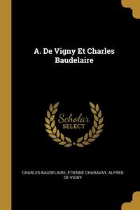 A. De Vigny Et Charles Baudelaire, Charles Baudelaire, Etienne Charavay, Alfred de Vigny обложка-превью