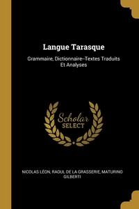 Langue Tarasque: Grammaire, Dictionnaire--Textes Traduits Et Analyses, Nicolas Leon, Raoul De La Grasserie, Maturino Gilberti обложка-превью