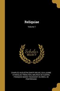 Reliquiae; Volume 1, Charles Augustin Sainte-Beuve, Guillaume Stanislas Trebutien, Maurice de Guerin обложка-превью