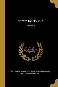 Traité De Chimie; Volume 3, Jons Jakob Berzelius, Jons Jacob Berzelius, Melchior Esslinger обложка-превью