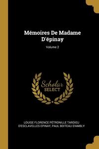 Mémoires De Madame D'épinay; Volume 2, Louise Florence Petronille Tard Epinay, Paul Boiteau D'Ambly обложка-превью