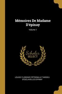 Mémoires De Madame D'épinay; Volume 1, Louise Florence Petronille Tard Epinay обложка-превью