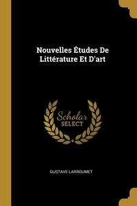 Nouvelles Études De Littérature Et D'art, Gustave Larroumet обложка-превью