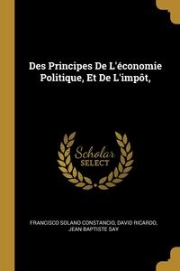 Des Principes De L'économie Politique, Et De L'impôt,, Francisco Solano Constancio, David Ricardo, Jean Baptiste Say обложка-превью