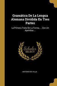 Книга под заказ: «Gramática De La Lengua Alemana Dividida En Tres Partes»