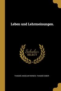 Leben und Lehrmeinungen., Thadda Anselm Rixner, Thadda Siber обложка-превью