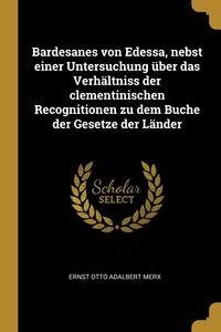 Книга под заказ: «Bardesanes von Edessa, nebst einer Untersuchung über das Verhältniss der clementinischen Recognitionen zu dem Buche der Gesetze der Länder»