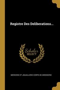 Книга под заказ: «Registre Des Deliberations...»