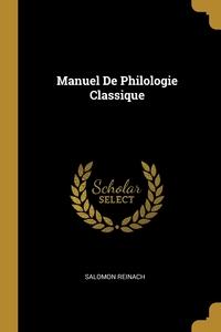 Manuel De Philologie Classique, Salomon Reinach обложка-превью