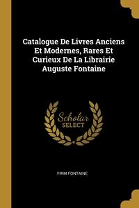 Книга под заказ: «Catalogue De Livres Anciens Et Modernes, Rares Et Curieux De La Librairie Auguste Fontaine»