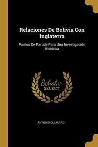 Relaciones De Bolivia Con Inglaterra: Puntos De Partida Para Una Investigación Histórica, Antonio Quijarro обложка-превью
