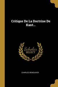 Critique De La Doctrine De Kant..., Charles Renouvier обложка-превью