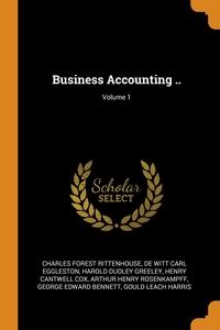 Business Accounting ..; Volume 1, Charles Forest Rittenhouse, De Witt Carl Eggleston, Harold Dudley Greeley обложка-превью