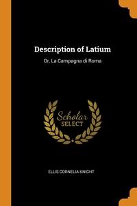 Description of Latium: Or, La Campagna di Roma, Ellis Cornelia Knight обложка-превью