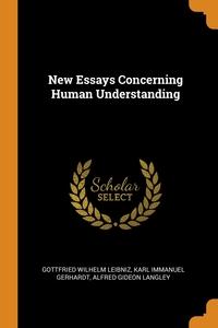 New Essays Concerning Human Understanding, Gottfried Wilhelm Leibniz, Karl Immanuel Gerhardt, Alfred Gideon Langley обложка-превью