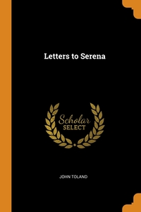Letters to Serena, John Toland обложка-превью