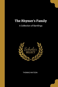 The Rhymer's Family: A Collection of Bantlings, Thomas Watson обложка-превью
