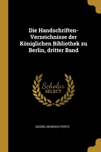 Die Handschriften-Verzeichnisse der Königlichen Bibliothek zu Berlin, dritter Band, Georg Heinrich Pertz обложка-превью