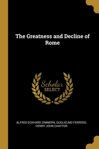 The Greatness and Decline of Rome, Alfred Eckhard Zimmern, Guglielmo Ferrero, Henry John Chaytor обложка-превью