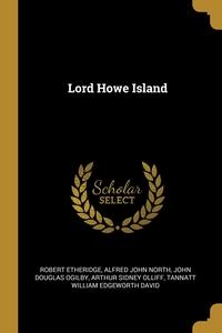Lord Howe Island, Robert Etheridge, Alfred John North, John Douglas Ogilby обложка-превью