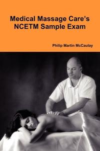 Книга под заказ: «Medical Massage Care's NCETM Sample Exam»