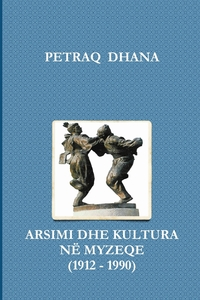 Книга под заказ: «Arsimi Dhe Kultura Ne Myzeqe (1912 - 1990)»