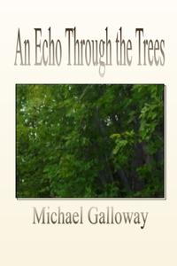 Книга под заказ: «An Echo Through the Trees»
