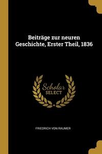 Beiträge zur neuren Geschichte, Erster Theil, 1836, Friedrich von Raumer обложка-превью