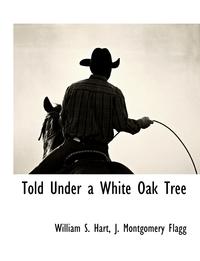 Книга под заказ: «Told Under a White Oak Tree»