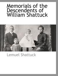 Книга под заказ: «Memorials of the Descendents of William Shattuck»