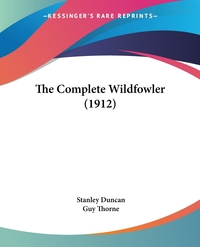 The Complete Wildfowler (1912), Stanley Duncan, Guy Thorne обложка-превью