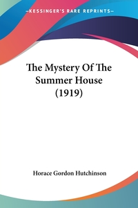 The Mystery Of The Summer House (1919), Horace Gordon Hutchinson обложка-превью
