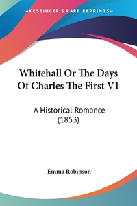 Книга под заказ: «Whitehall Or The Days Of Charles The First V1»