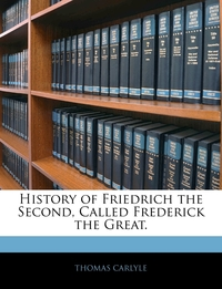 Книга под заказ: «History of Friedrich the Second, Called Frederick the Great.»