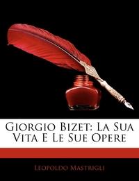 Книга под заказ: «Giorgio Bizet»