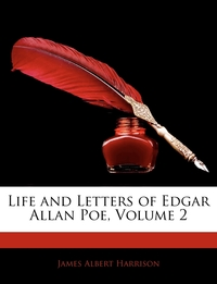 Книга под заказ: «Life and Letters of Edgar Allan Poe, Volume 2»