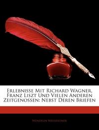 Книга под заказ: «Erlebnisse Mit Richard Wagner, Franz Liszt Und Vielen Anderen Zeitgenossen»