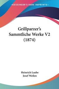 Книга под заказ: «Grillparzer's Sammtliche Werke V2 (1874)»