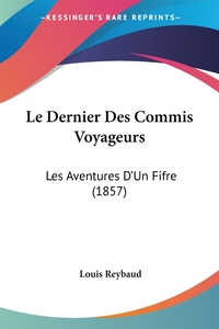 Le Dernier Des Commis Voyageurs: Les Aventures D'Un Fifre (1857), Louis Reybaud обложка-превью