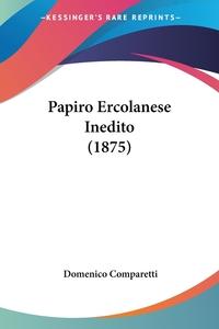 Papiro Ercolanese Inedito (1875), Domenico Comparetti обложка-превью