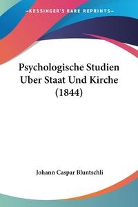 Psychologische Studien Uber Staat Und Kirche (1844), Johann Caspar Bluntschli обложка-превью