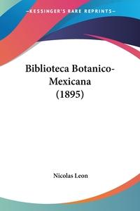 Biblioteca Botanico-Mexicana (1895), Nicolas Leon обложка-превью