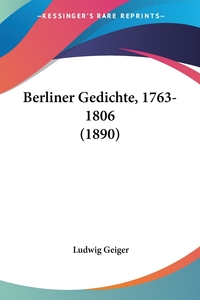 Berliner Gedichte, 1763-1806 (1890), Ludwig Geiger обложка-превью